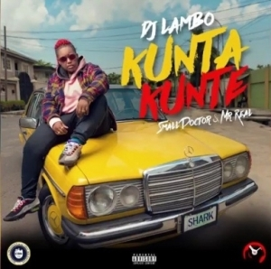 DJ Lambo - Kunta Kunta ft. Small Doctor & Mr Real